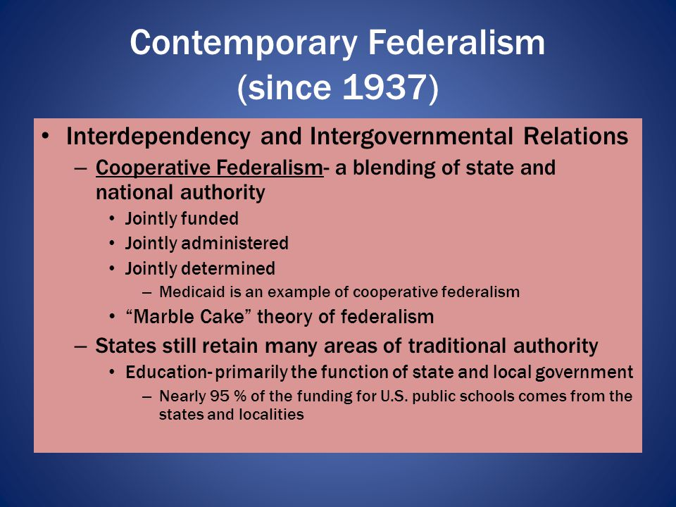 Contemporary Federalism (since 1937)