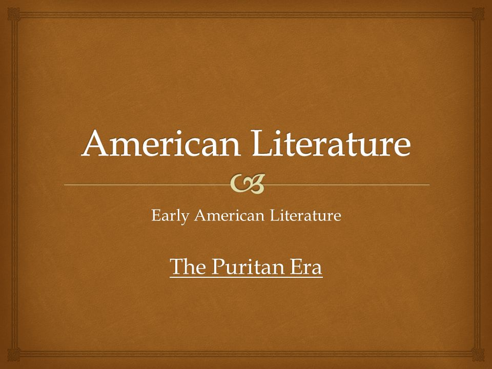 Early American Literature The Puritan Era