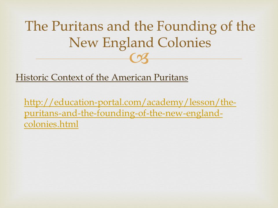 The Puritans and the Founding of the New England Colonies