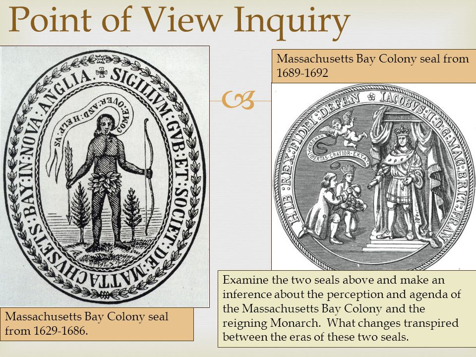 Point of View Inquiry Massachusetts Bay Colony seal from 1689-1692