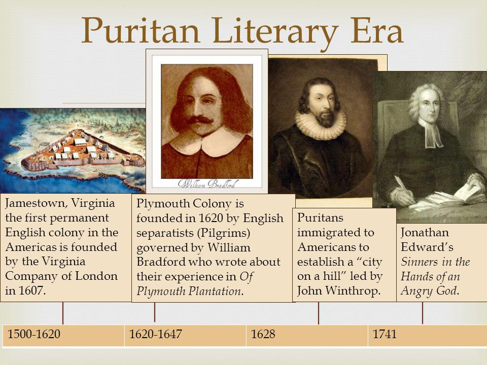 Puritan Literary Era Jamestown, Virginia the first permanent English colony in the Americas is founded by the Virginia Company of London in 1607.