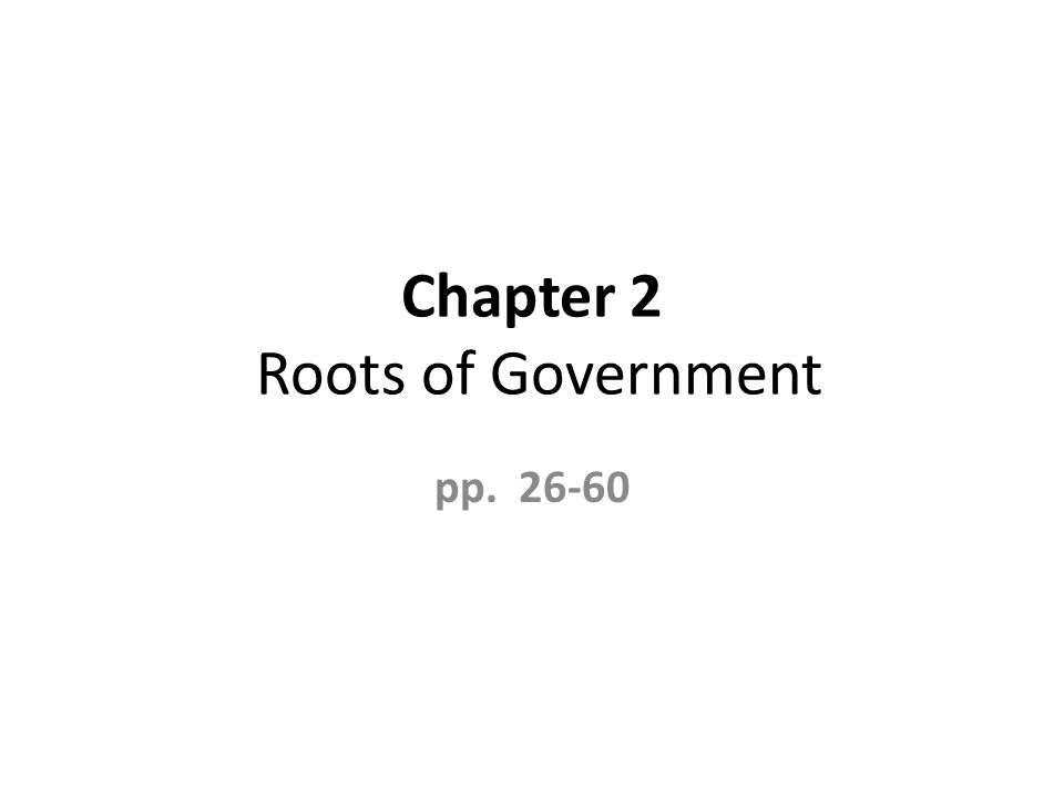 Chapter 2 Roots of Government