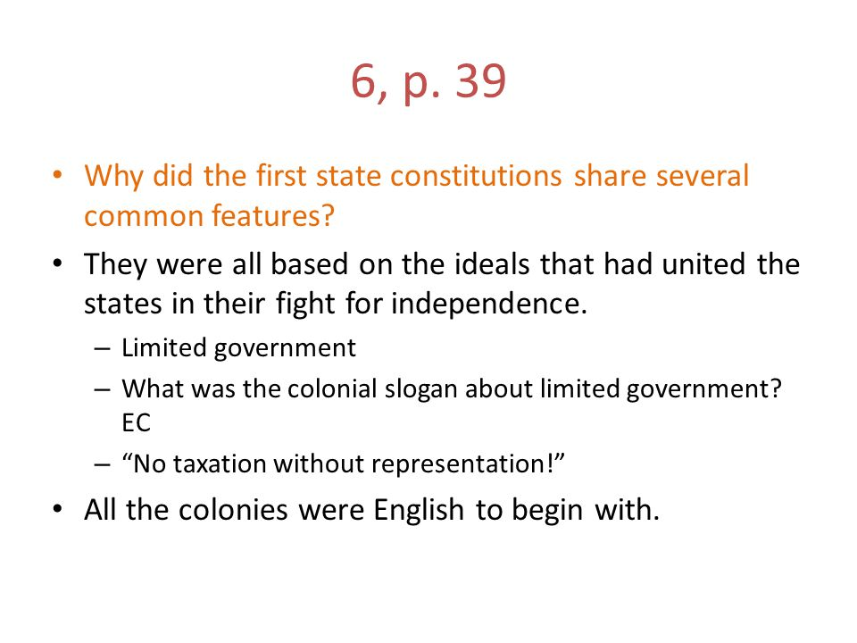 6, p. 39 Why did the first state constitutions share several common features