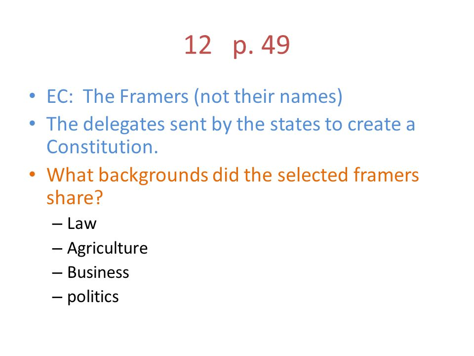 12 p. 49 EC: The Framers (not their names)