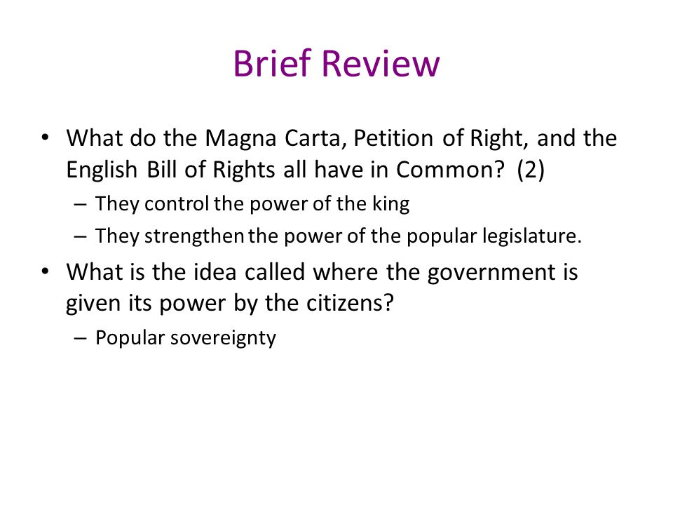 Brief Review What do the Magna Carta, Petition of Right, and the English Bill of Rights all have in Common (2)