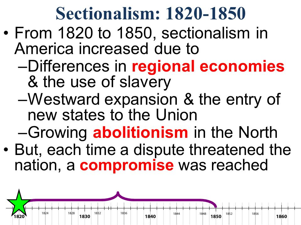 Sectionalism: 1820-1850 From 1820 to 1850, sectionalism in America increased due to. Differences in regional economies & the use of slavery.