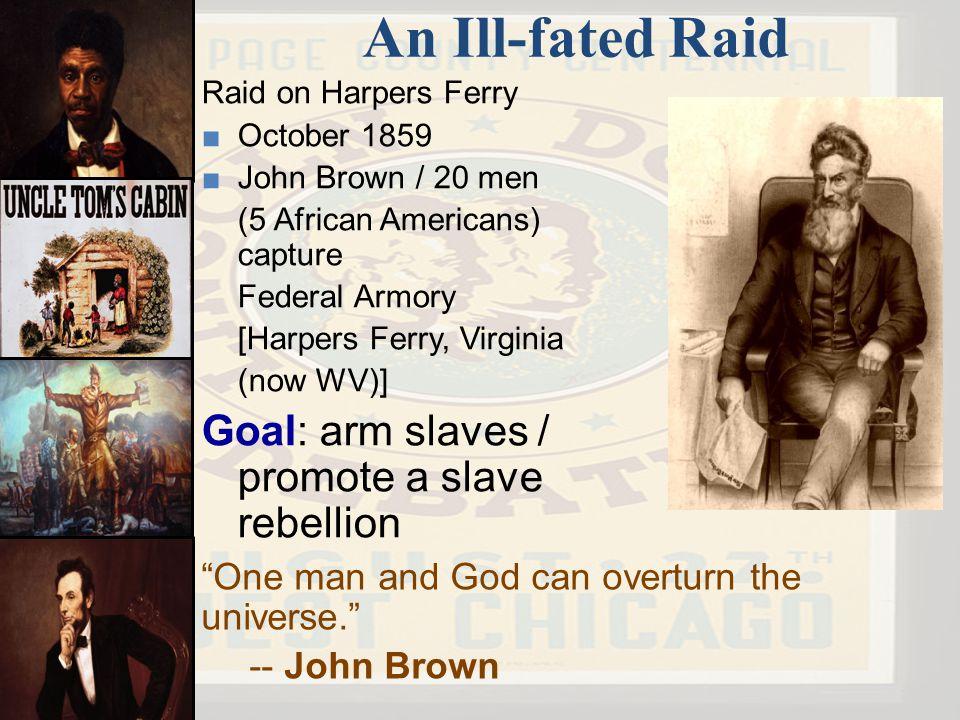 An Ill-fated Raid Goal: arm slaves / promote a slave rebellion