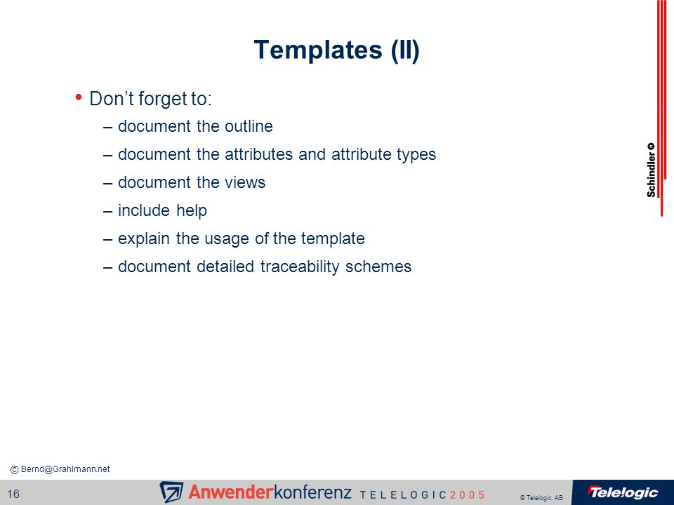 Templates (II) Don't forget to: document the outline