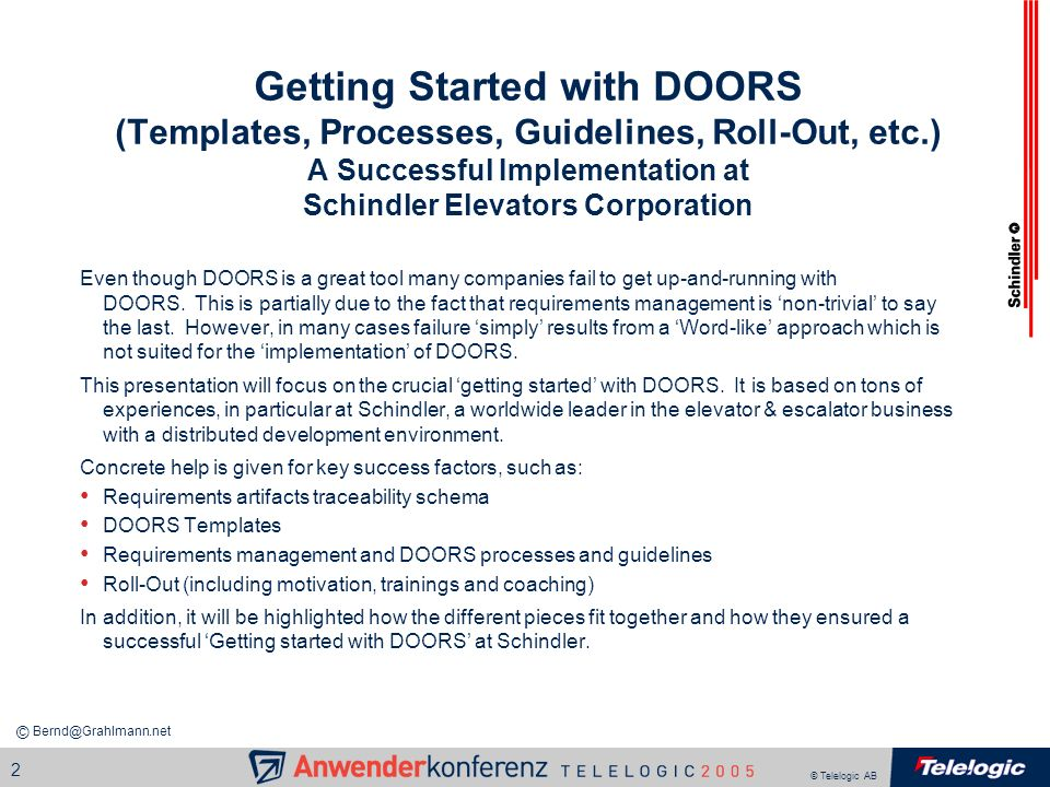 Getting Started with DOORS (Templates, Processes, Guidelines, Roll-Out, etc.) A Successful Implementation at Schindler Elevators Corporation