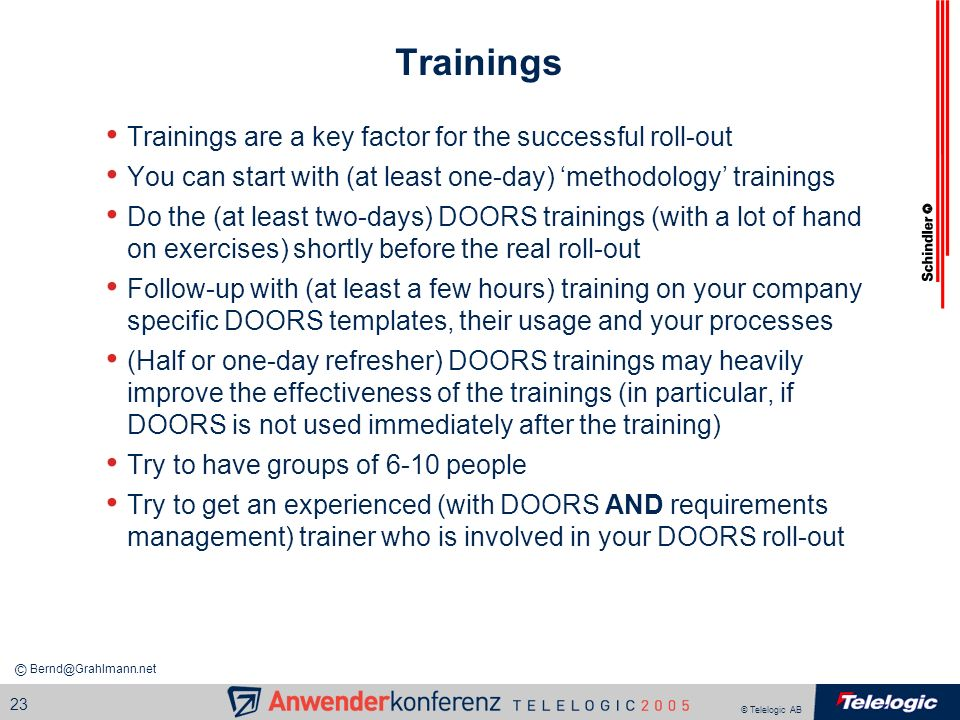 Trainings Trainings are a key factor for the successful roll-out