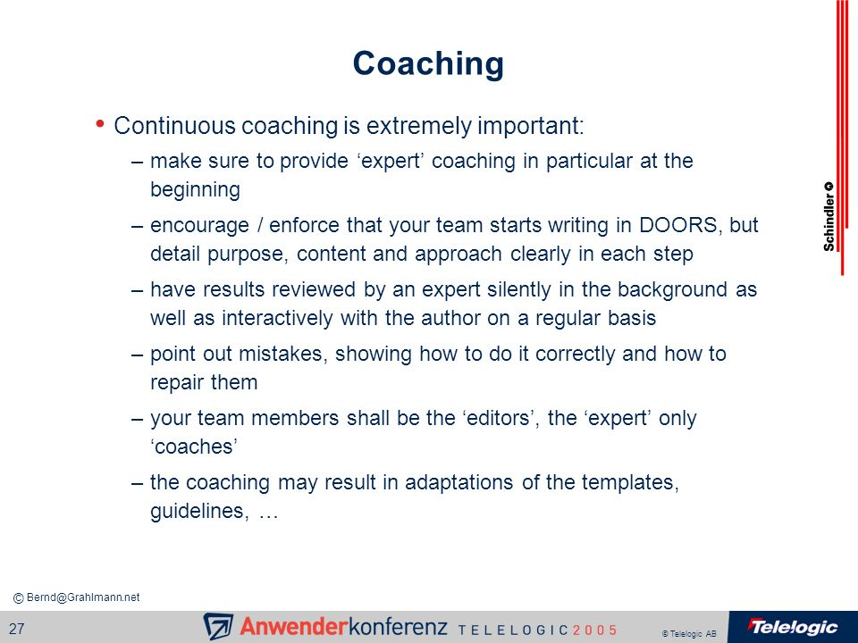 Coaching Continuous coaching is extremely important: