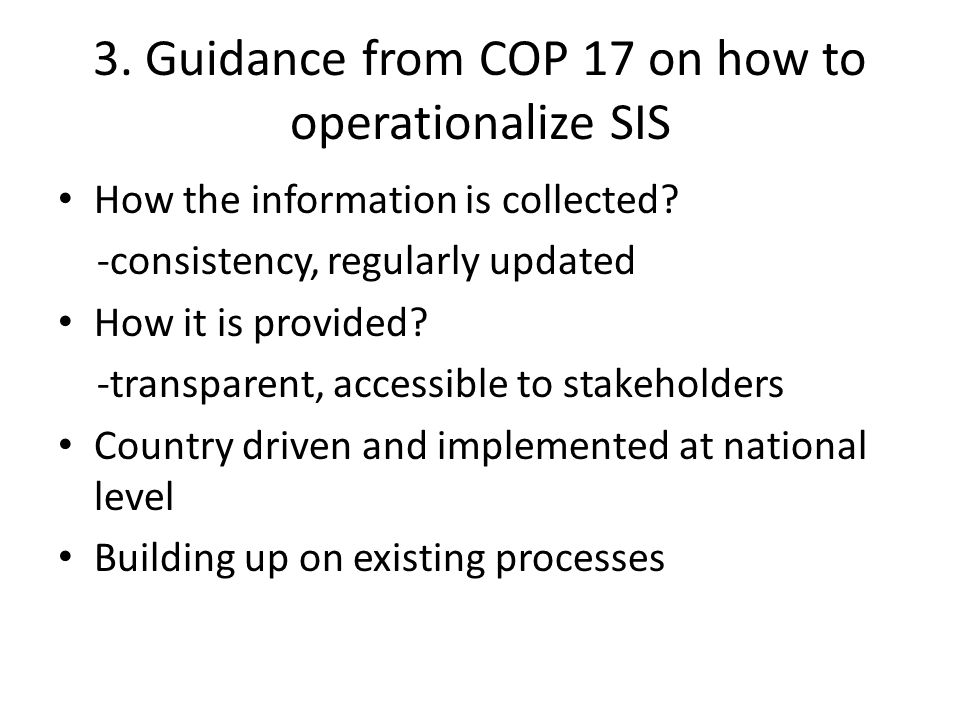3. Guidance from COP 17 on how to operationalize SIS