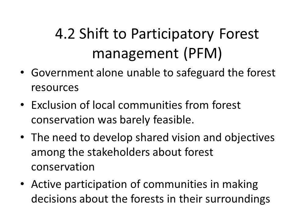 4.2 Shift to Participatory Forest management (PFM)