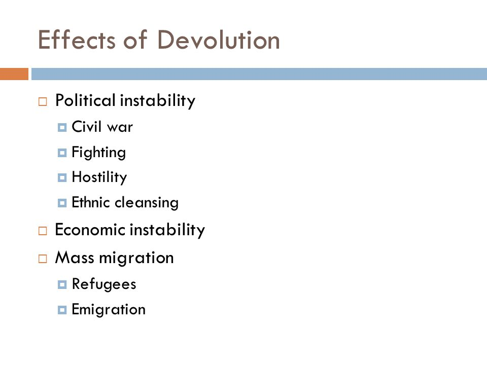 Effects of Devolution Political instability Economic instability