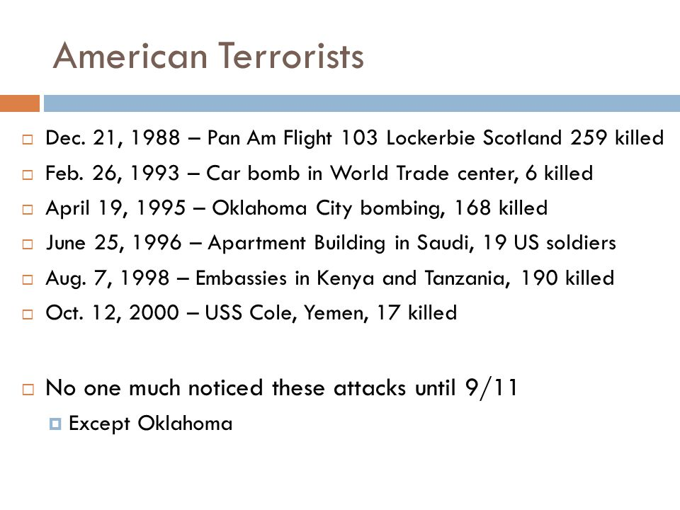 American Terrorists No one much noticed these attacks until 9/11