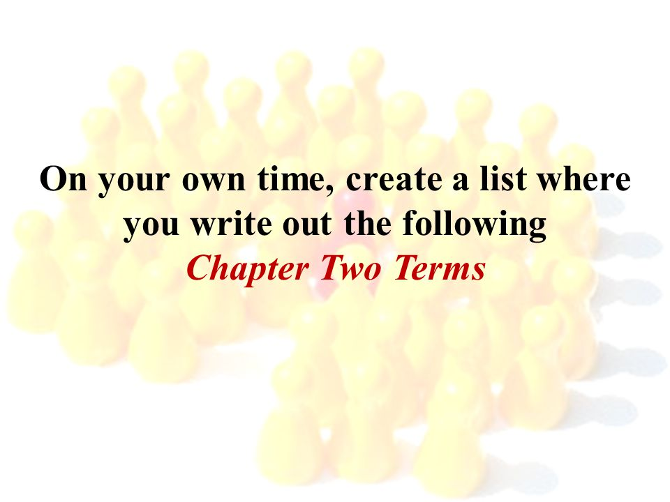 On your own time, create a list where you write out the following