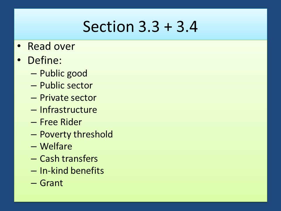 Section 3.3 + 3.4 Read over Define: Public good Public sector