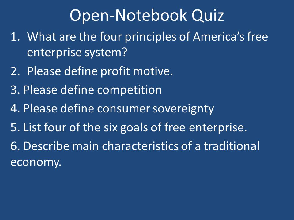 Open-Notebook Quiz What are the four principles of America's free enterprise system Please define profit motive.