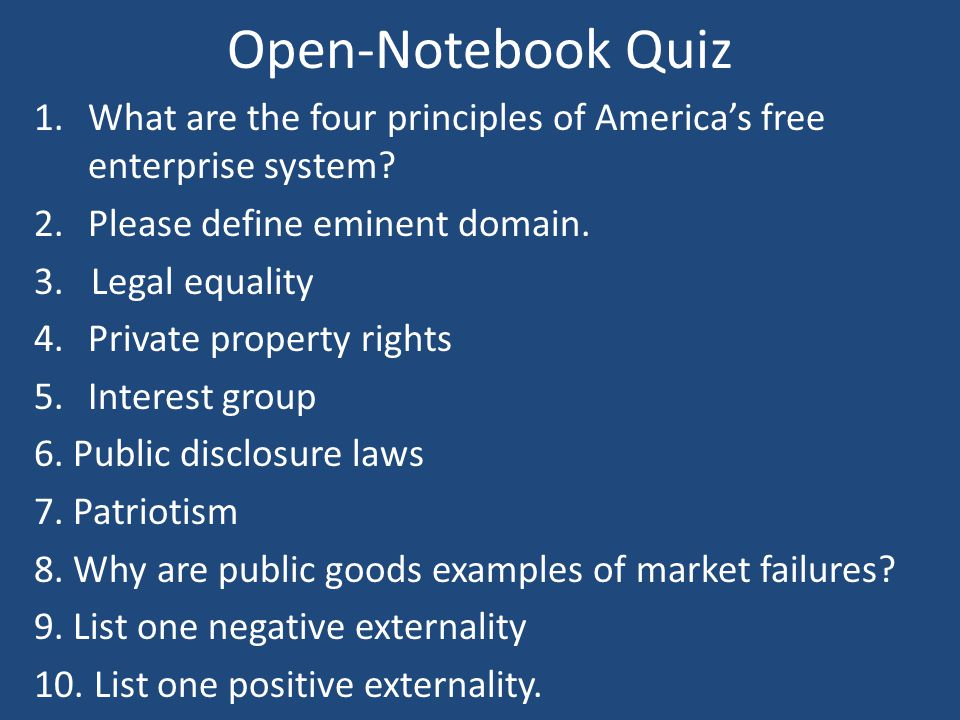 Open-Notebook Quiz What are the four principles of America's free enterprise system Please define eminent domain.