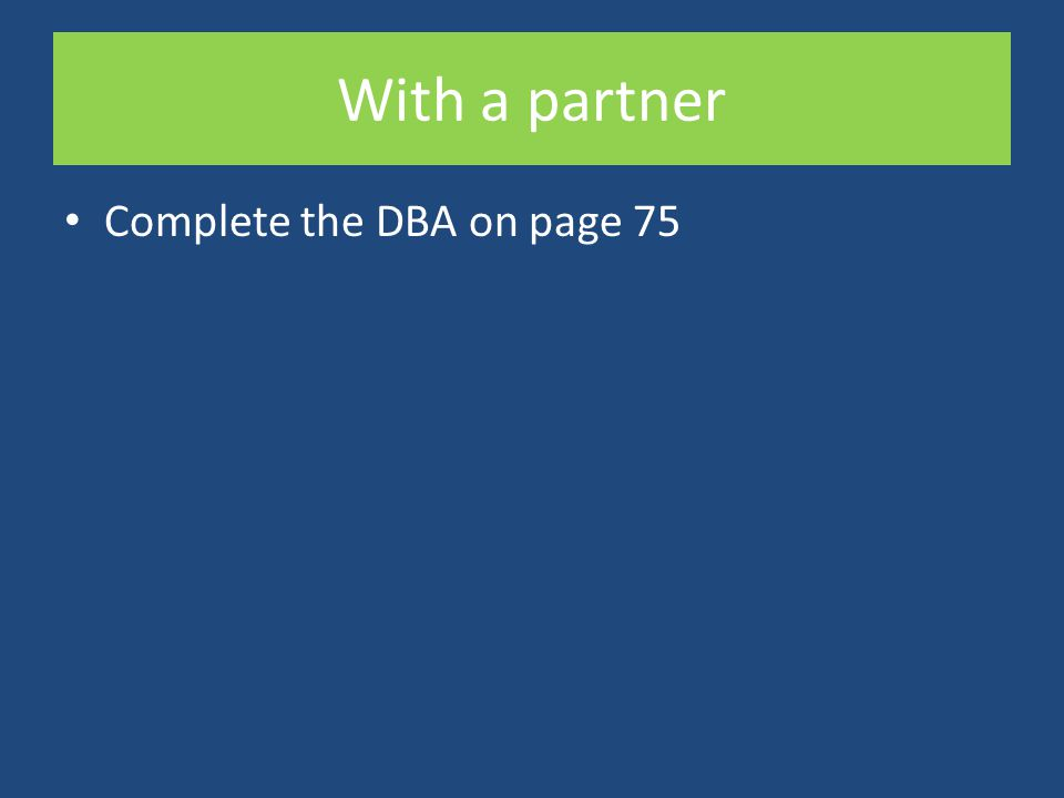 With a partner Complete the DBA on page 75