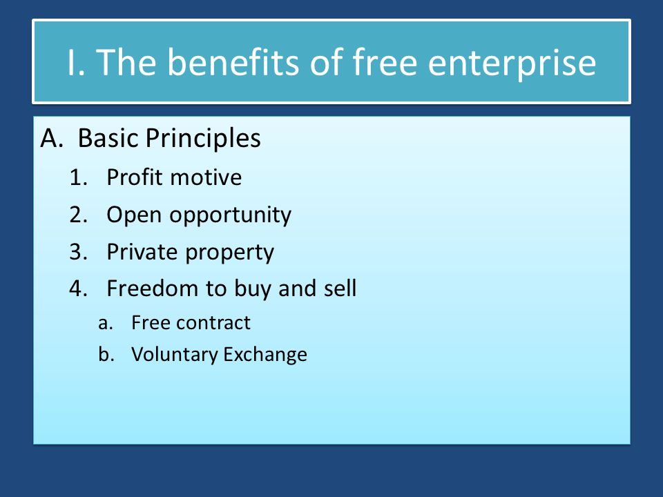 I. The benefits of free enterprise