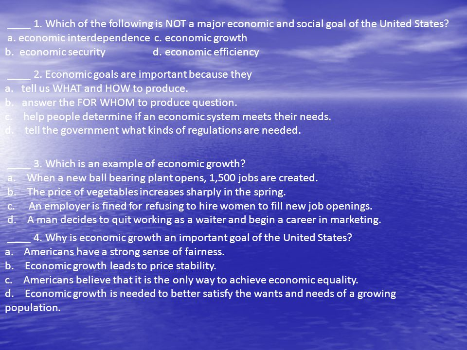 ____ 1. Which of the following is NOT a major economic and social goal of the United States