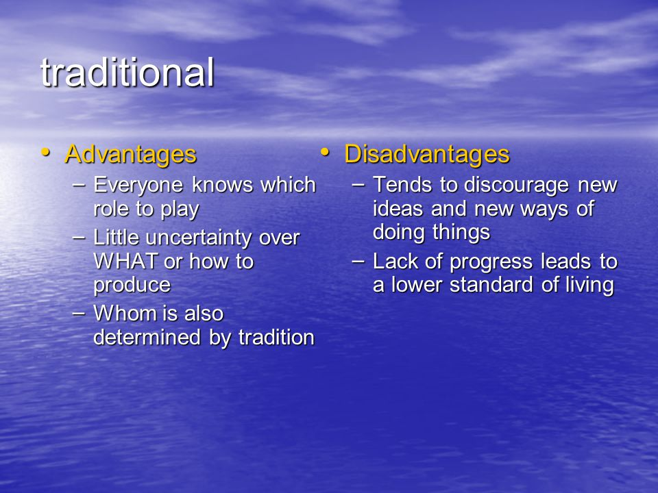 traditional Advantages Disadvantages Everyone knows which role to play