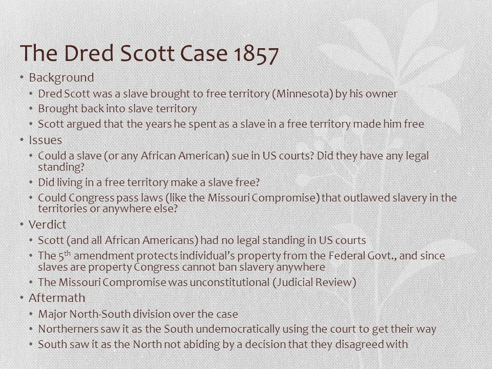 The Dred Scott Case 1857 Background Issues Verdict Aftermath