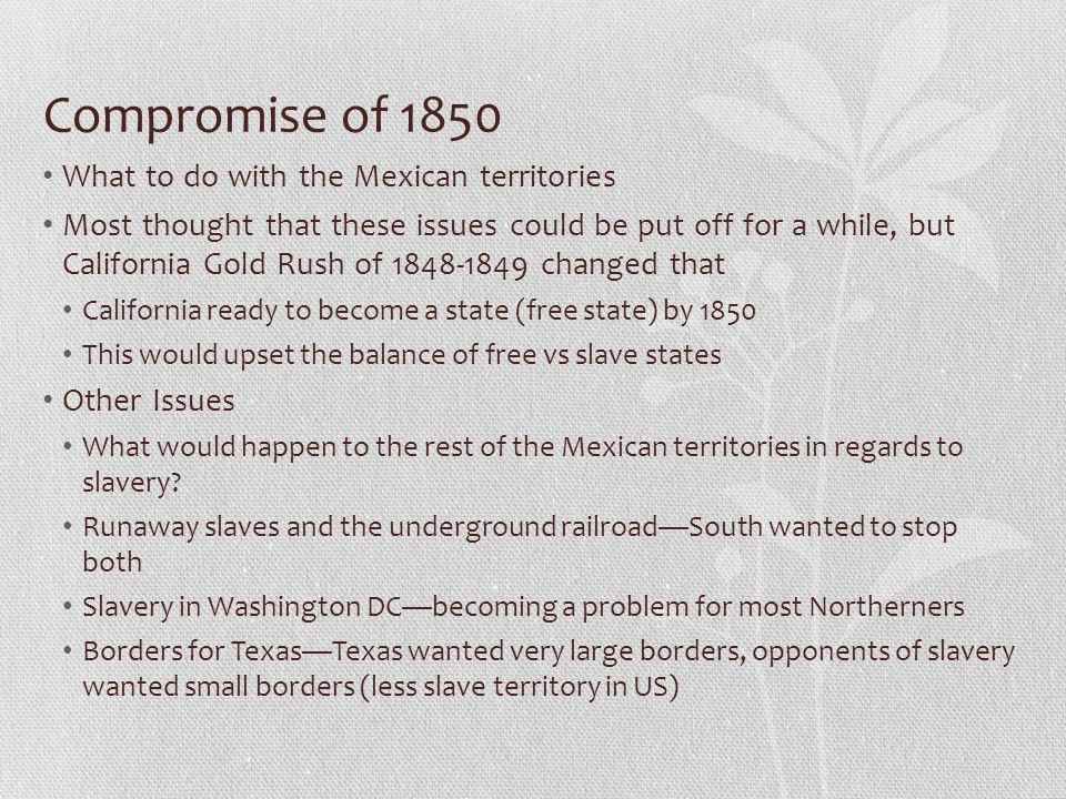 Compromise of 1850 What to do with the Mexican territories