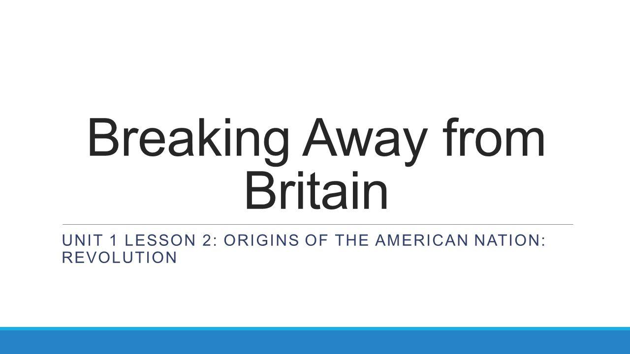 Breaking Away from Britain