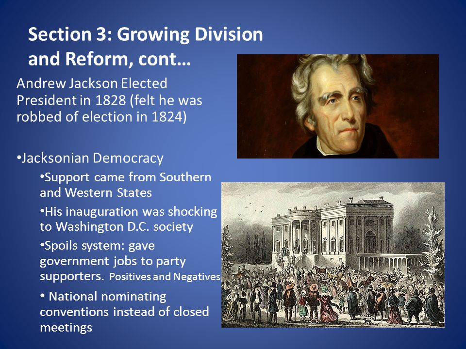Section 3: Growing Division and Reform, cont…