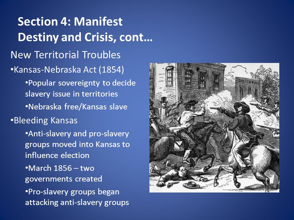 Section 4: Manifest Destiny and Crisis, cont…