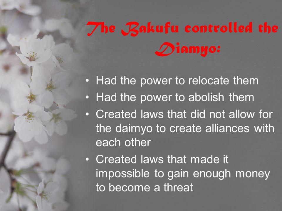 The Bakufu controlled the Diamyo:
