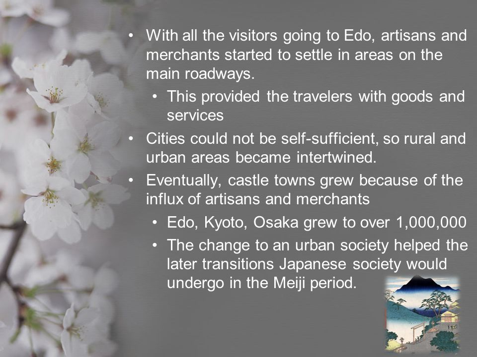 With all the visitors going to Edo, artisans and merchants started to settle in areas on the main roadways.