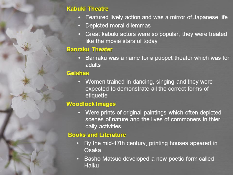 Kabuki Theatre Featured lively action and was a mirror of Japanese life. Depicted moral dilemmas.