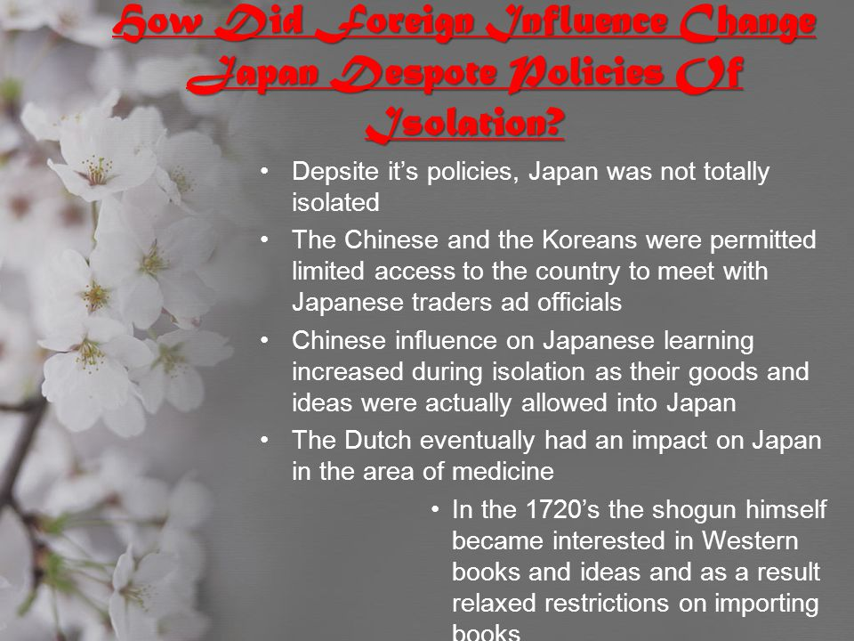 How Did Foreign Influence Change Japan Despote Policies Of Isolation