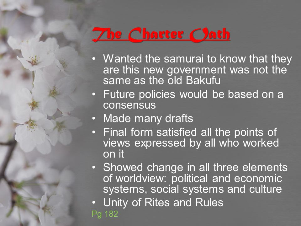 The Charter Oath Wanted the samurai to know that they are this new government was not the same as the old Bakufu.