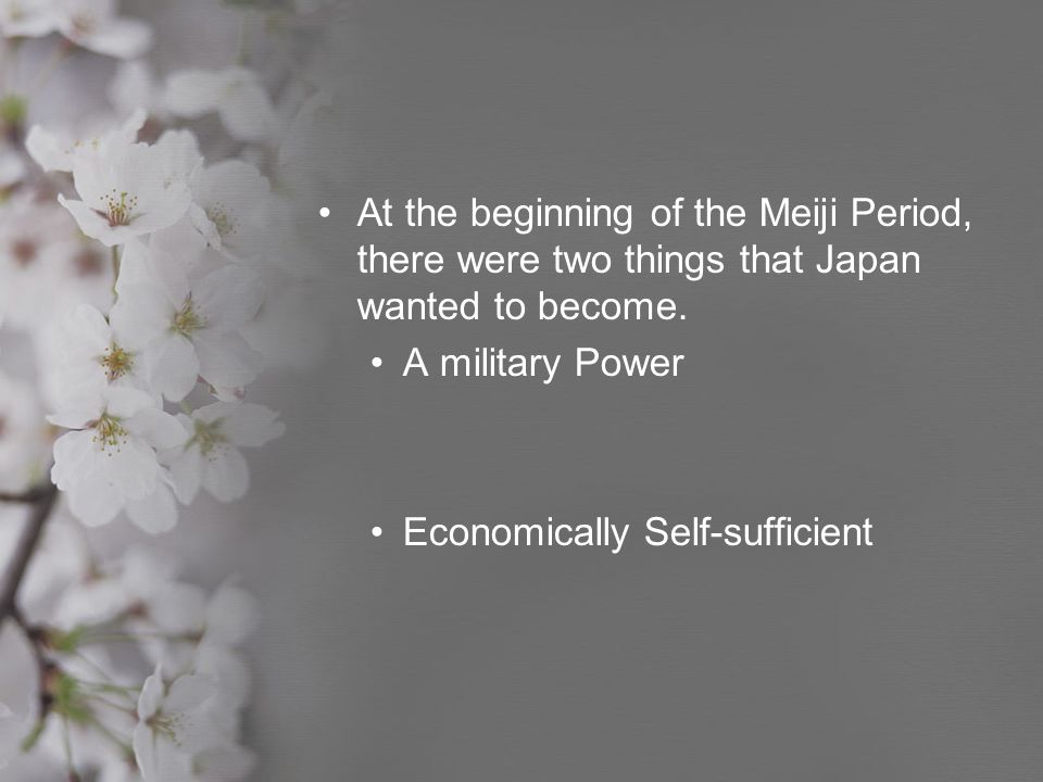 At the beginning of the Meiji Period, there were two things that Japan wanted to become.