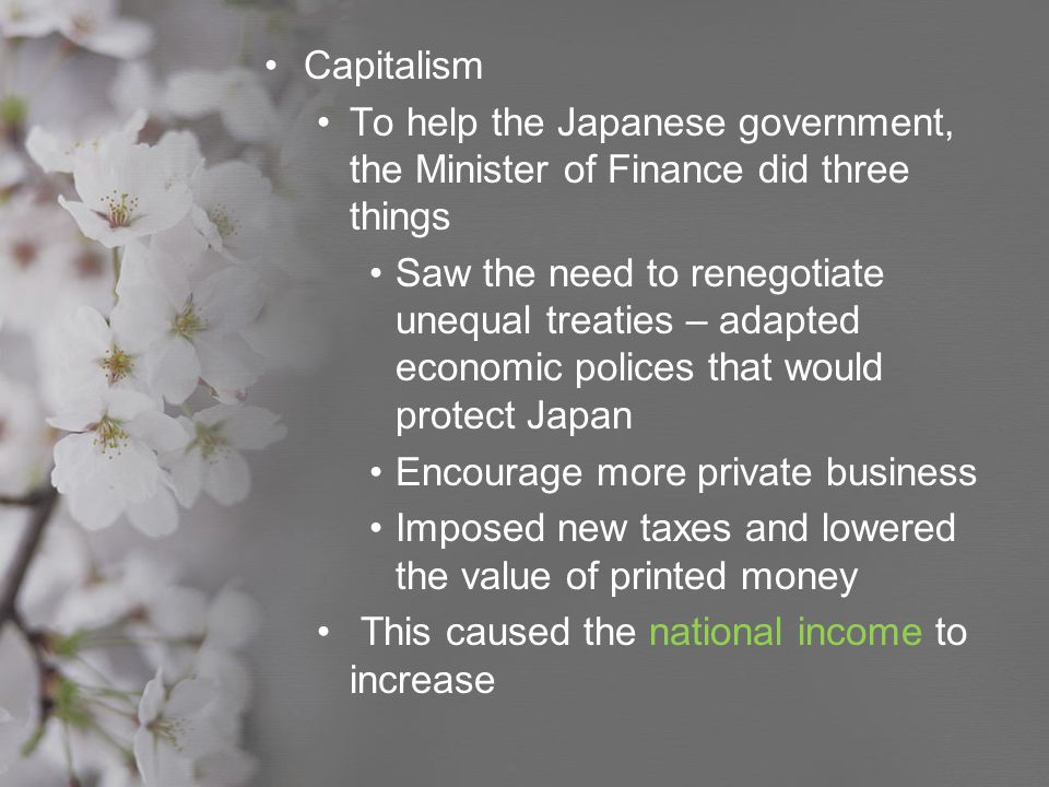 Capitalism To help the Japanese government, the Minister of Finance did three things.