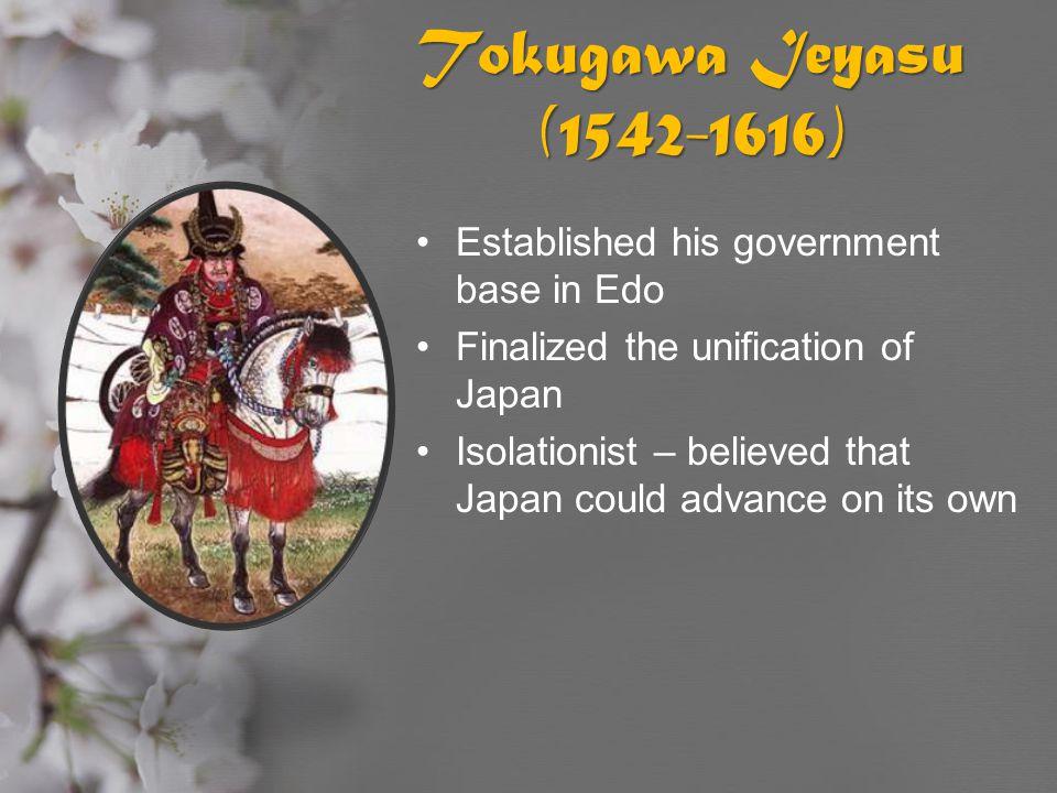 Tokugawa Ieyasu (1542-1616) Established his government base in Edo