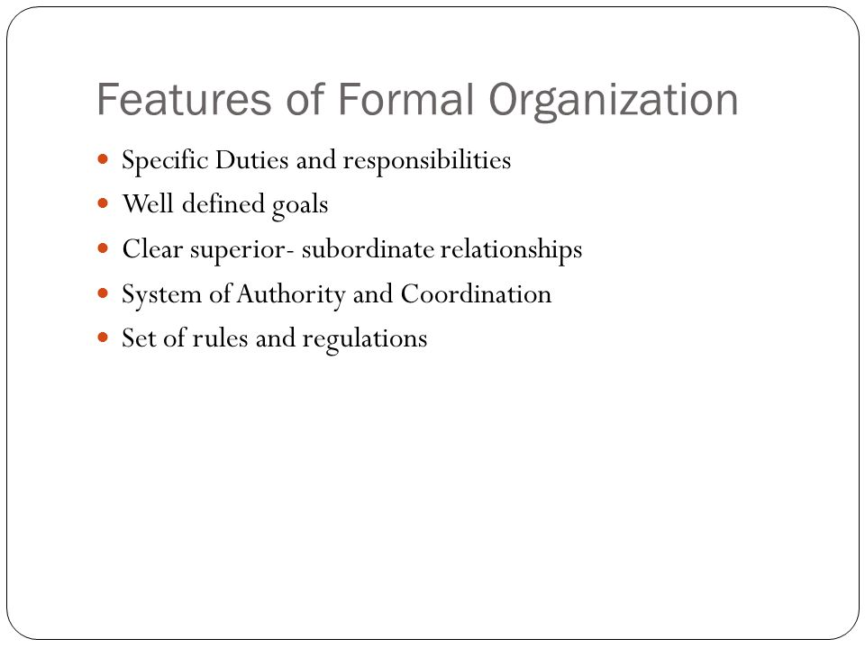Features of Formal Organization