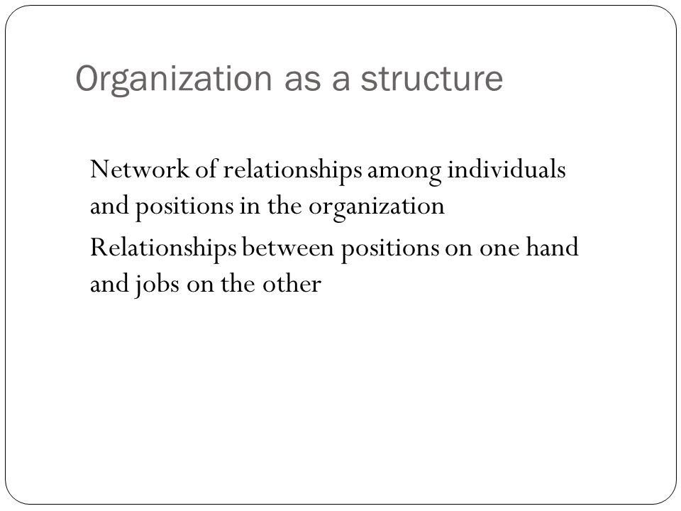 Organization as a structure