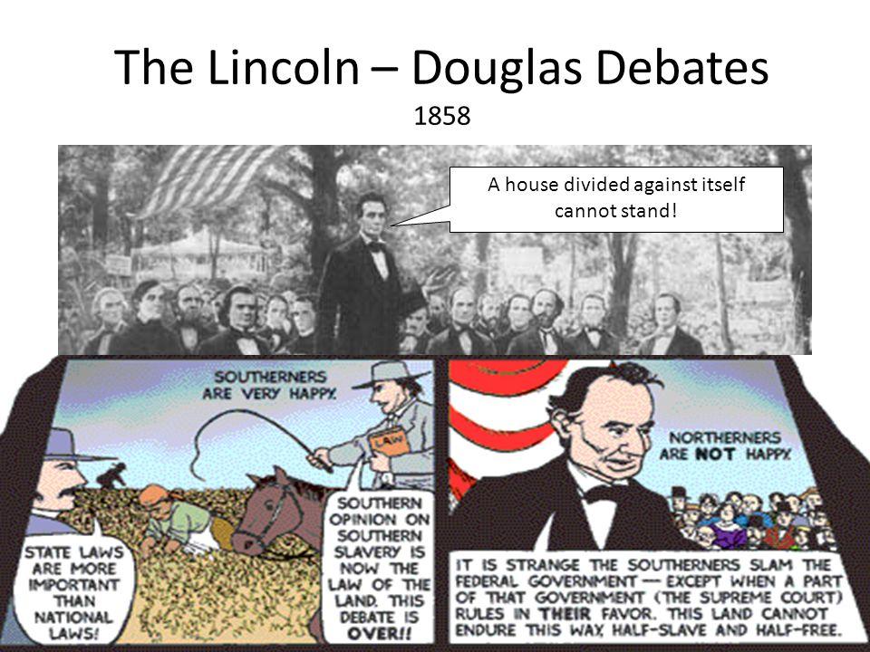 The Lincoln – Douglas Debates 1858