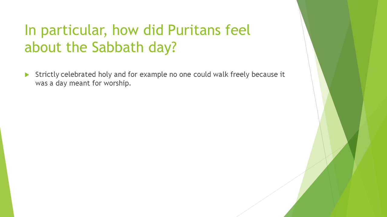 In particular, how did Puritans feel about the Sabbath day