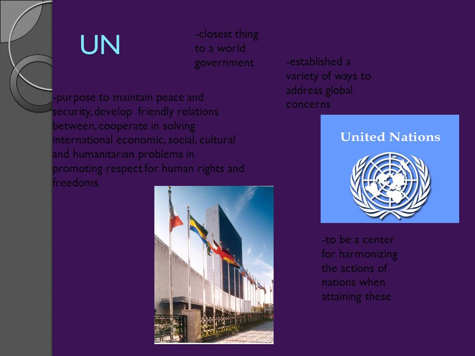 UN -closest thing to a world government