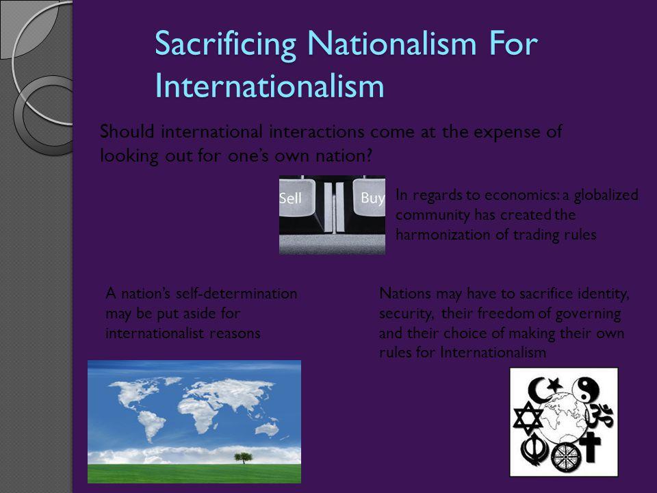 Sacrificing Nationalism For Internationalism