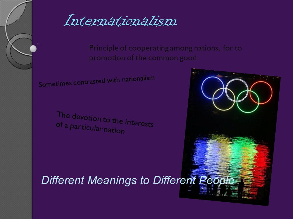 Internationalism Different Meanings to Different People