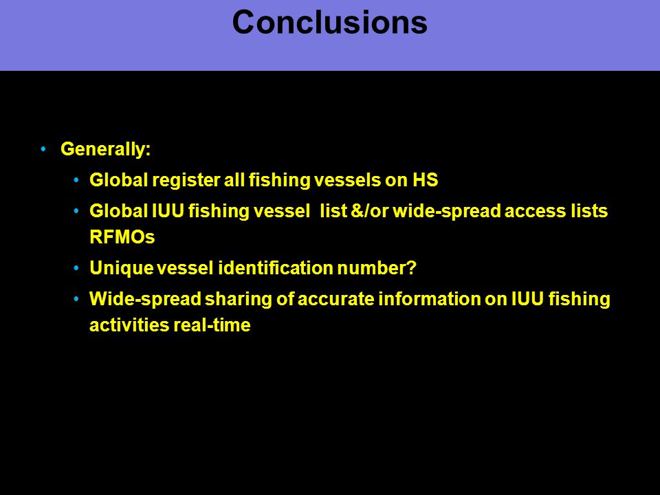 Conclusions Generally: Global register all fishing vessels on HS