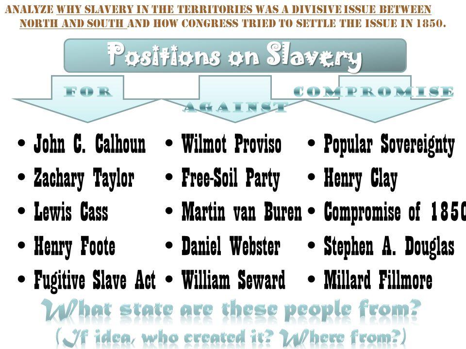 John C. Calhoun Zachary Taylor Lewis Cass Henry Foote