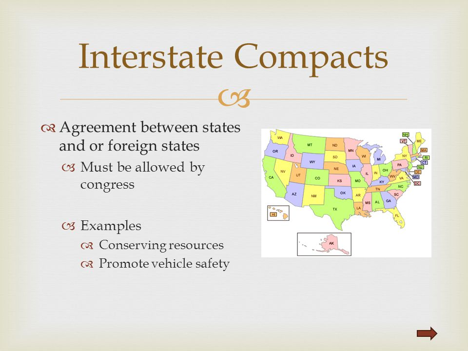Interstate Compacts Agreement between states and or foreign states
